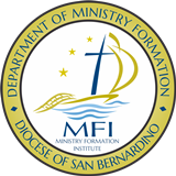 Welcome to the Ministry Formation Institute. Serving the Diocese of San Bernardino, CA since 1998.